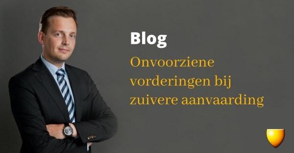 Blog Onvoorziene vorderingen bij zuivere aanvaarding